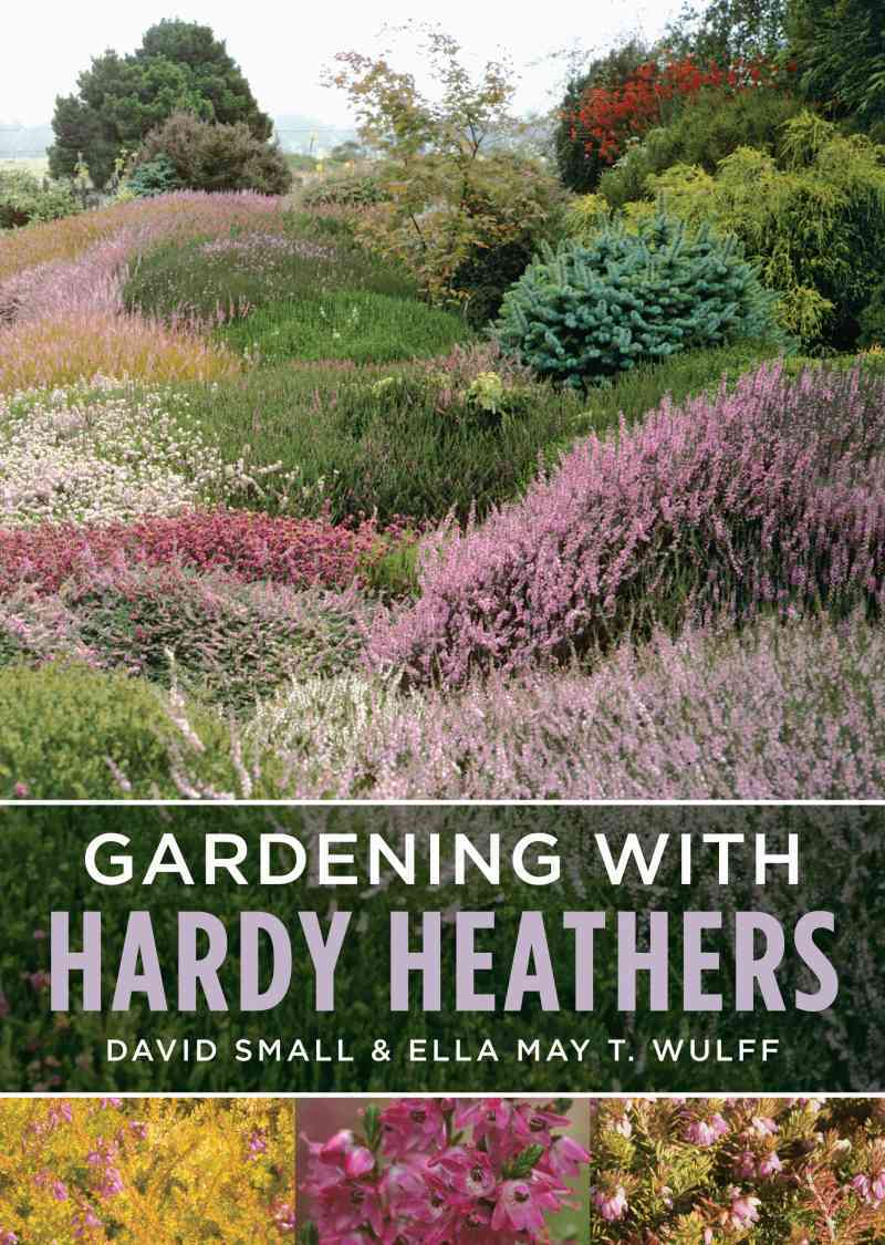 Gardening With Hardy Heathers By Wulff, Ella May T. (COR)/ Small, David